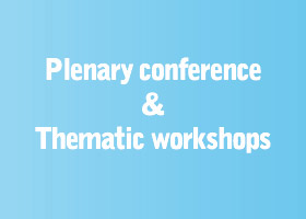 Plenary conference+Thematic workshops